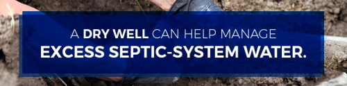 a dry well can help manage septic systems